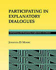 Participating in Explanatory Dialogues: Interpreting and Responding to Questions in Context by Johanna D. Moore (Paperback, 1994)