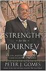 Strength for the Journey: Biblical Wisdom for Daily Living - A New Collection of Sermons by Peter J. Gomes (Paperback, 2004)