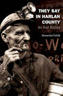 They Say in Harlan County: An Oral History by Alessandro Portelli (Hardback, 2010)