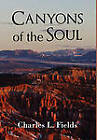 Canyons of the Soul by Charles L Fields (Hardback, 2011)