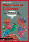 Narratives of Childhood: Theoretical and Practical Explorations for the Innovation of Early Childhood Education by VU University Press (Paperback, 2003)