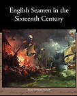 English Seamen in the Sixteenth Century by James Anthony Froude (Paperback / softback, 2010)