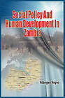Social Policy and Human Development in Zambia (PB) by Ndangwa Noyoo (Paperback, 2010)