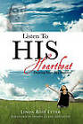 Listen to His Heartbeat by Linda Rose Etter (Paperback / softback, 2011)
