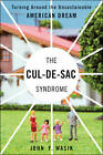 The Cul-de-Sac Syndrome: Turning Around the Unsustainable American Dream by John F. Wasik (Paperback, 2011)