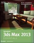 Autodesk 3ds Max 2013 Essentials by Dariush Derakhshani, Randi L. Derakhshani (Paperback, 2012)