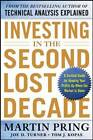 Investing in the Second Lost Decade: A Survival Guide for Keeping Your Profits Up When the Market is Down by Tom J. Kopas, Joe D. Turner, Martin J. Pring (Hardback, 2012)