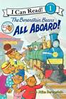 The Berenstain Bears: All Aboard! by Jan Berenstain, Mike Berenstain (Paperback / softback)