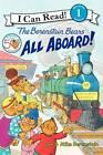 The Berenstain Bears: All Aboard! by Jan Berenstain, Mike Berenstain (Paperback / softback)
