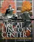 Art at Lincoln Center: The Public Art and List Print and Poster Collections by Charles A. Riley, Lincoln Center for the Performing Arts (Hardback, 2009)