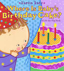 Where Is Baby's Birthday Cake? by Karen Katz (Other book format, 2008)
