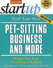 Start Your Own Pet-Sitting Business and More: Doggie Day Care, Grooming, Walking by Entrepreneur Press (Paperback, 2007)