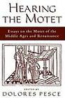 Hearing the Motet: Essays on the Motet of the Middle Ages and Renaissance by Oxford University Press Inc (Paperback, 1998)