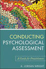 Conducting Psychological Assessment: a Guide for  Practitioners by A. Jordan Wright (Paperback, 2010)