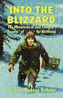 Into the Blizzard by Olivine Nadeau Bohner, J H Zachary (Paperback / softback, 2009)