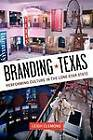 Branding Texas: Performing Culture in the Lone Star State by Leigh Clemons (Paperback, 2008)