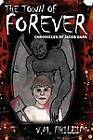 The Town of Forever: Chronicles of Jacob Dark by V M Phillips (Paperback / softback, 2012)