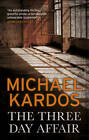 The Three-day Affair by Michael Kardos (Hardback, 2013)