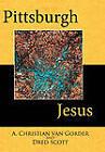 Pittsburgh Jesus by Dred Scott, A. Christian van Gorder (Hardback, 2010)
