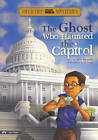 The Ghost Who Haunted the Capitol by Steve Brezenoff (Paperback, 2010)