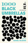 1000 Black Umbrellas by DANIEL MCGINN (Paperback, 2011)