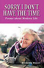 Sorry I Don't Have the Time: Poems About Modern Life by Micheline Mason (Paperback, 2011)