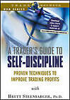 A Trader's Guide to Self-Discipline: Proven Techniques to Improve Trading Profits by Brett N. Steenbarger (DVD, 2003)