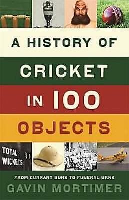 (good)-a History Of Cricket In 100 Objects (hardcover)-mortimer, Gavin-184668940