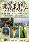 Tracing Your Prisoner of War Ancestors: The First World War by Sarah Paterson (Paperback, 2012)