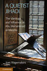 A Quietist Jihadi: The Ideology and Influence of Abu Muhammad Al-Maqdisi by Joas Wagemakers (Paperback, 2012)