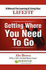 Getting Where You Need to Go by Abe Brown (Paperback / softback, 2010)