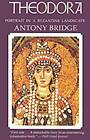 Theodora: Portrait in a Byzantine Landscape by Anthony Bridge (Paperback, 1993)