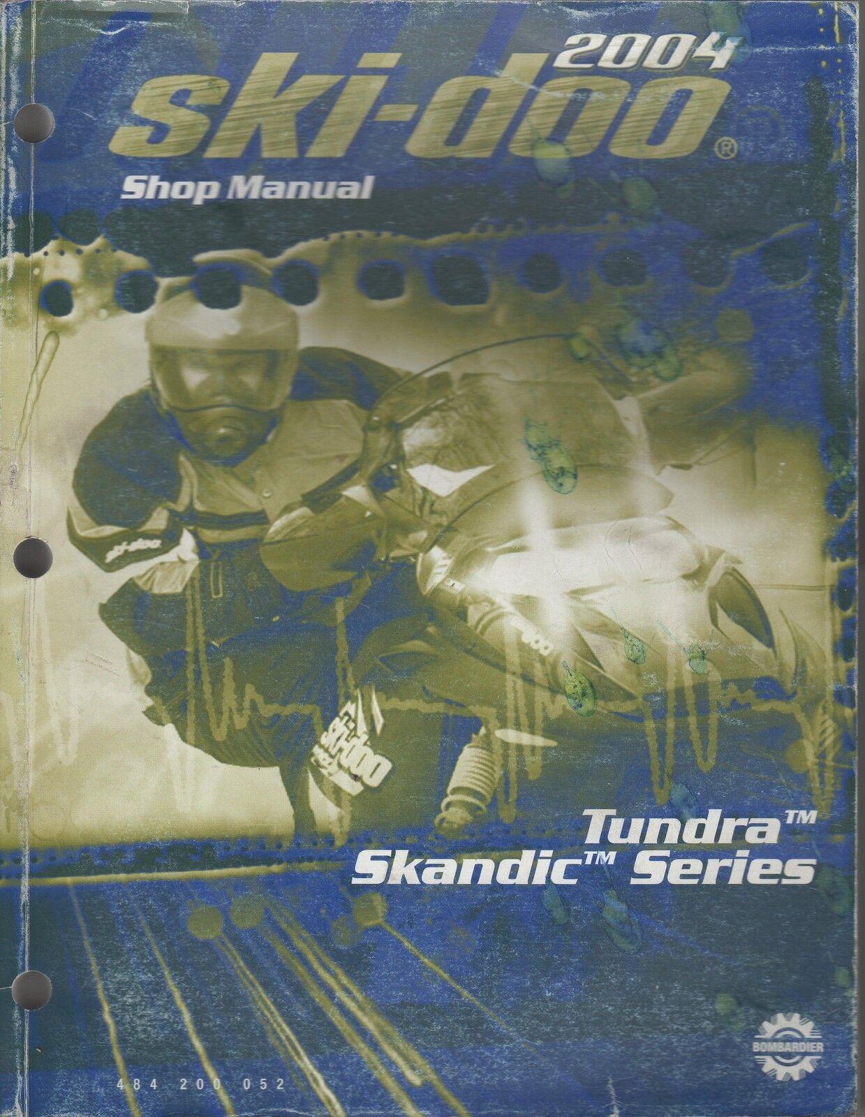 2004 SKI-DOO SNOWMOBILE TUNDRA & SKANDIC SERIES SHOP MANUAL USED