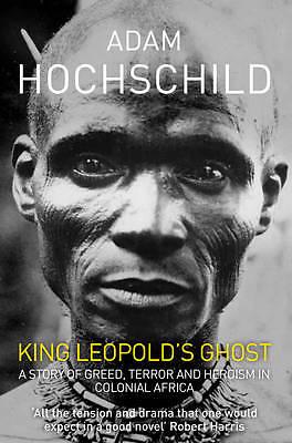King Leopold's Ghost by Adam Hochschild, Book, New Paperback