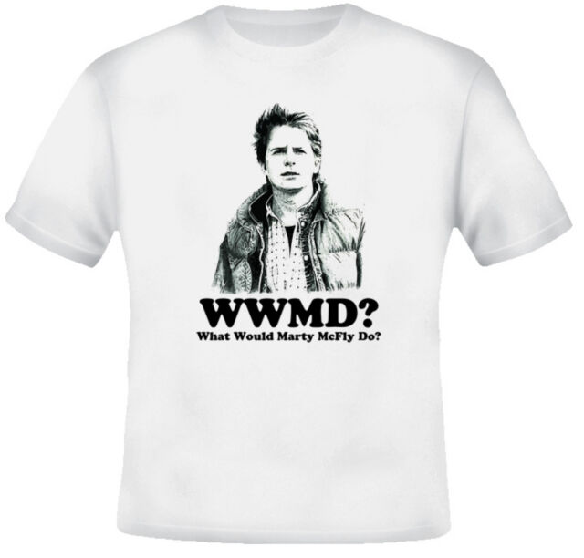 What Would Marty McFly Do Back to the Future T Shirt