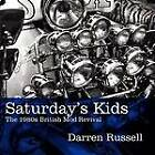 Saturday's Kids: The 1980s British Mod Revival by Darren Russell (Paperback, 2012)