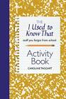 The I Used to Know That Activity Book: Stuff You Forgot From School by Caroline Taggart (Paperback, 2012)