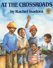At the Crossroads by Rachel Isadora (Paperback, 1994)