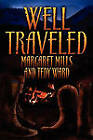 Well Traveled by Margaret Mills, Tedy Ward (Paperback / softback, 2010)