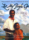 Let My People Go: Bible Stories Told by a Freeman of Color to His Daughter, Charlotte, in Charleston, South Carolina, 1806-16 by Pat McKissack, Fredrick McKissack (Hardback, 1998)