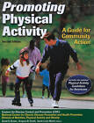 Promoting Physical Activity: A Guide for Community Action by Centers for Disease Control and Prevention (CDC) (Paperback, 2010)