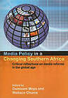 Media Policy in a Changing Southern Africa: Critical Reflections on Media Reforms in the Global Age by Unisa Press (Paperback, 2010)