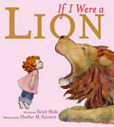If I Were a Lion by Sarah Weeks (Paperback, 2007)