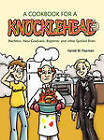 A Cookbook for a Knucklehead: Bachelor, New Graduate, Beginner, and Other Spoiled Brats by Harold W Pearman (Hardback, 2011)