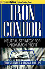 Iron Condor: Neutral Strategy for Uncommon Profit by Michael Phillips, Ernie Zerenner (Paperback, 2010)