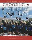 The Newman Guide to Choosing a Catholic College: What to Look for and Where to Find It by Providence Forum Press (Paperback / softback, 2007)
