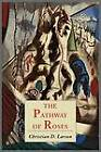 The Pathway of Roses by Christian D Larson (Paperback / softback, 2012)