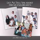 Let Me Tell You About Our Grandchildren by Jane Whitton-Thomas (Paperback, 2012)