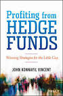 Profiting from Hedge Funds: Winning Strategies for the Little Guy by John Konnayil Vincent (Hardback, 2013)
