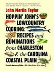 Hoppin' John's Lowcountry Cooking: Recipes and Ruminations from Charleston and the Carolina Coastal Plain by John Martin Taylor (Paperback, 2012)